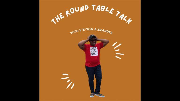 'Round Table Talk' featuring Stevion Alexander